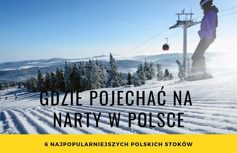 Gdzie pojechać na narty w Polsce