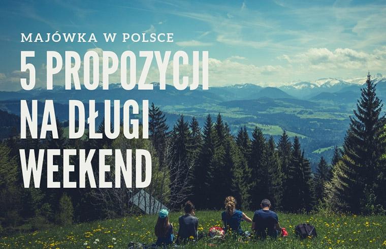 Majówka - długi weekend w Polsce